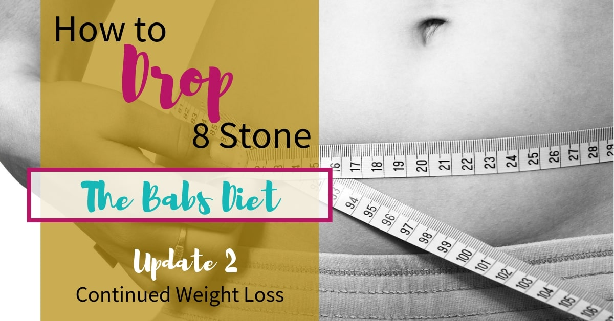 photo of a tummy and a measuring tape with text overlay 'How to drop 8 stone. The Babs Diet. Update 2'