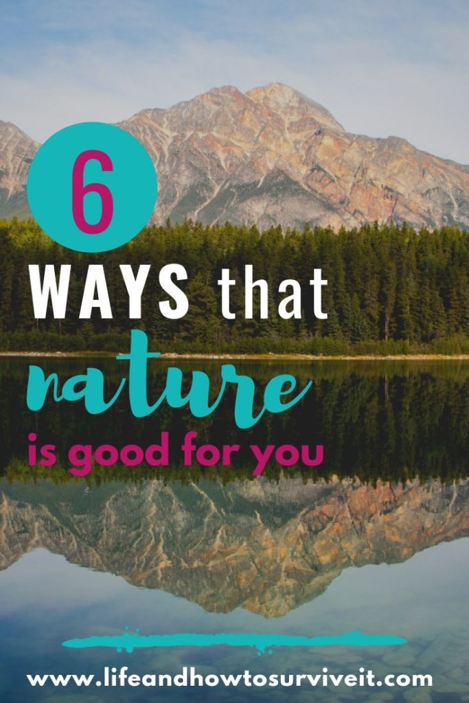 6 WAYS NATURE is good for you