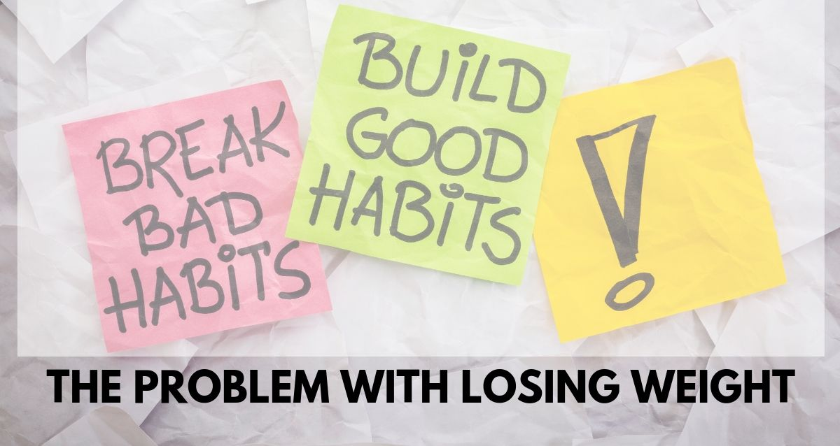 THE PROBLEM WITH LOSING WEIGHT