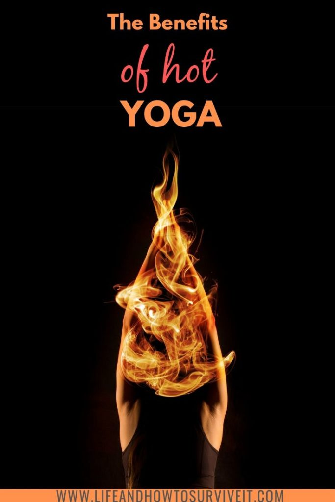 All the benefits of hot yoga