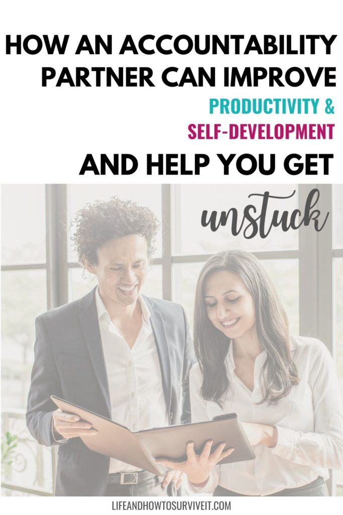 how an Accountability Partner might help you be more productive and help you get UNSTUCK!