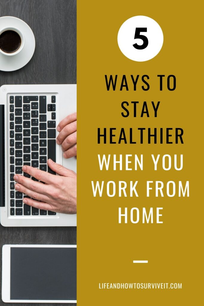 5 ways to stay healthier when you work from home