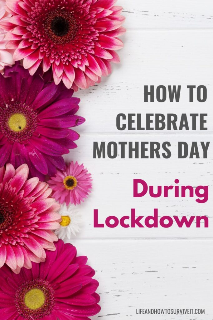How to celebrate mother's day during lockdown - 5 ideas that don't involve going out. Keep your mom safe!