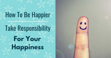 YOUR HAPPPINESS IS YOUR RESPONSIBILITY